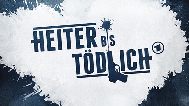 ARD | Heiter bis Tödlich